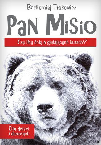 Okładka książki Pan Misio - czy lisy śnią o gadających kurach?