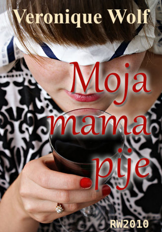 Okładka książki Moja mama pije
