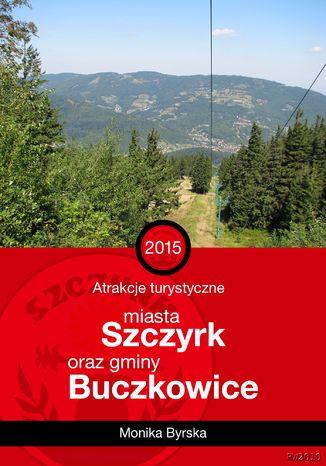Okładka książki Atrakcje turystyczne miasta Szczyrk i gminy Buczkowice