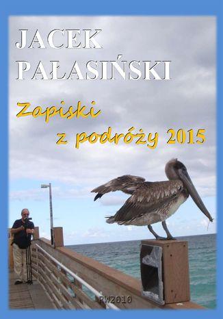Okładka książki Zapiski z podróży 2015