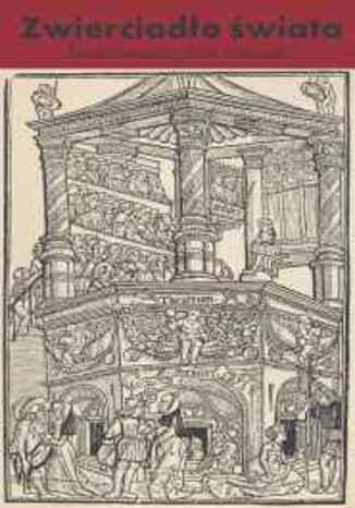 Okładka książki Zwierciadło świata. Średniowieczny teatr francuski