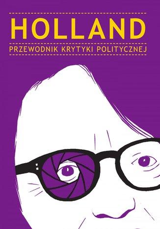 Okładka książki Holland Przewodnik Krytyki Politycznej