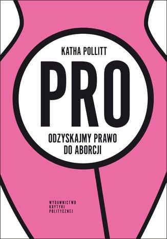 Okładka książki Pro Odzyskajmy prawo do aborcji