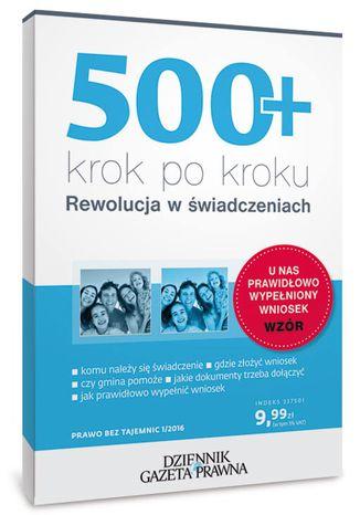 Okładka książki/ebooka  500+ krok po kroku. Rewolucja w świadczeniach (PDF)