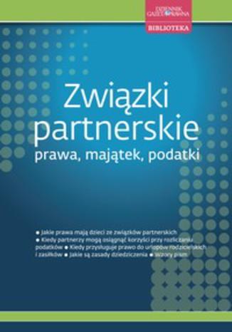 Okładka książki/ebooka  Związki partnerskie - prawa, majątek, podatki