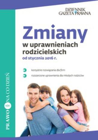 Okładka książki Zmiany w uprawnieniach rodzicielskich od stycznia