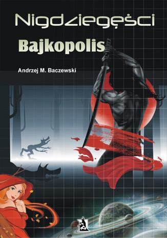 Okładka książki Nigdziegęści. Bajkopolis