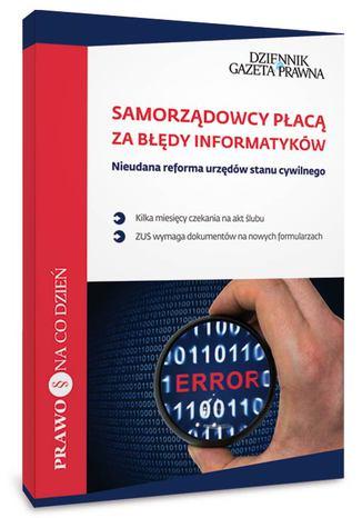Okładka książki/ebooka  Samorządowcy płacą za błędy informatyków