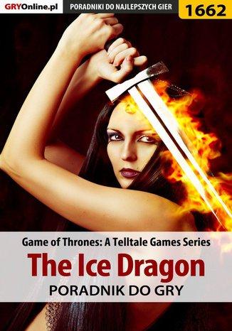 Okładka książki Game of Thrones - The Ice Dragon - poradnik do gry