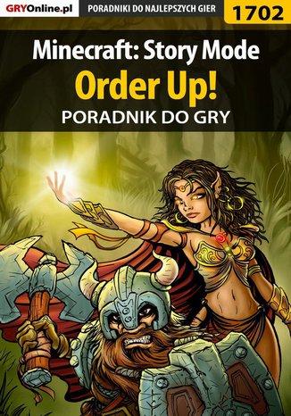 Okładka książki Minecraft: Story Mode - Order Up! - poradnik do gry