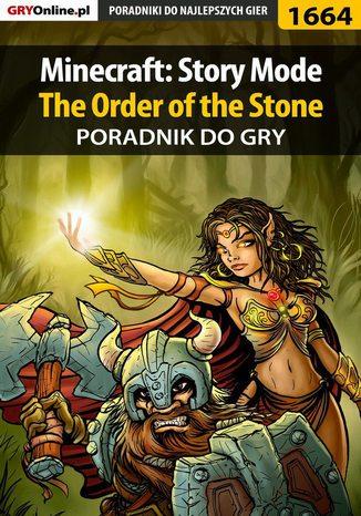 Okładka książki Minecraft: Story Mode - The Order of the Stone - poradnik do gry