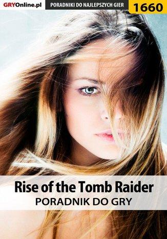 Okładka książki/ebooka Rise of the Tomb Raider - poradnik do gry