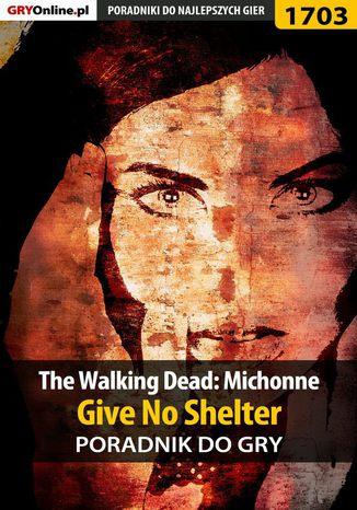 Okładka książki The Walking Dead: Michonne - Give No Shelter - poradnik do gry