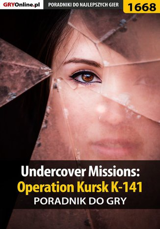 Okładka książki Undercover Missions: Operation Kursk K-141 - poradnik do gry