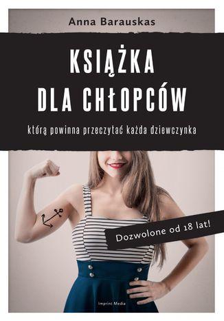 Okładka książki Książka dla chłopców, którą powinna przeczytać każda dziewczynka