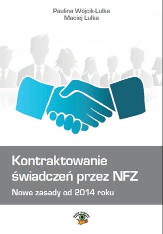 Kontraktowanie świadczeń przez NFZ. Nowe zasady od 2014 roku