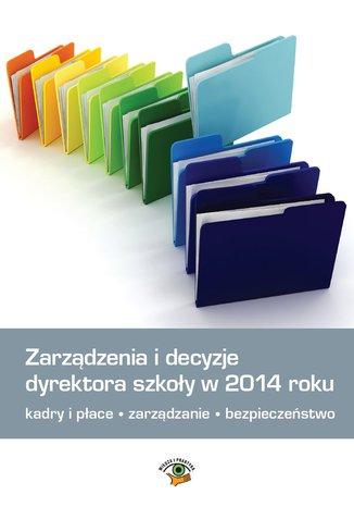 Zarządzenia i decyzje dyrektora szkoły w 2014 roku