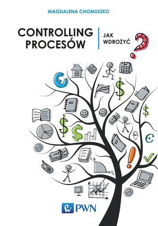 Okładka książki/ebooka Controlling procesów. Jak wdrożyć?