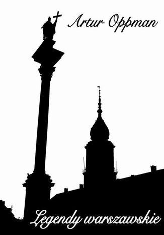 Okładka książki Legendy warszawskie (edycja ilustrowana)