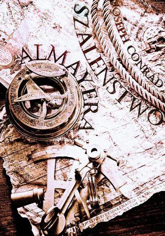 Okładka książki Szaleństwo Almayera