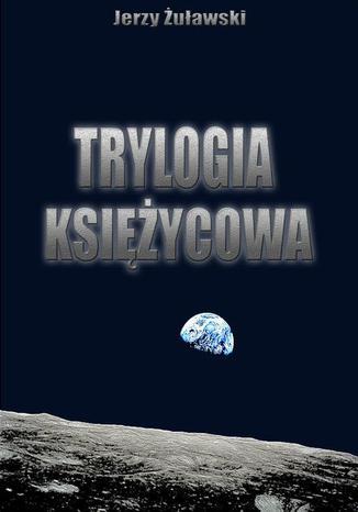 Okładka książki Trylogia ksieżycowa