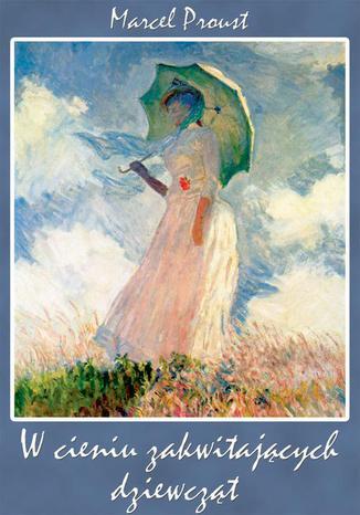 Okładka książki/ebooka W cieniu zakwitających dziewcząt