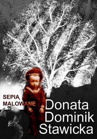 Okładka książki Sepią malowane