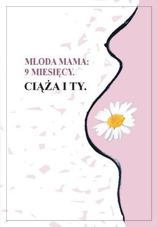 Okładka książki 9 miesięcy. Ciąża i Ty