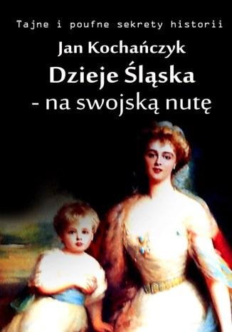 Okładka książki Dzieje Śląska - na swojską nutę