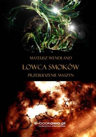 Okładka książki Łowca smoków. Przebudzenie maszyn