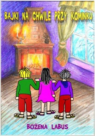 Okładka książki Bajki na chwile przy kominku