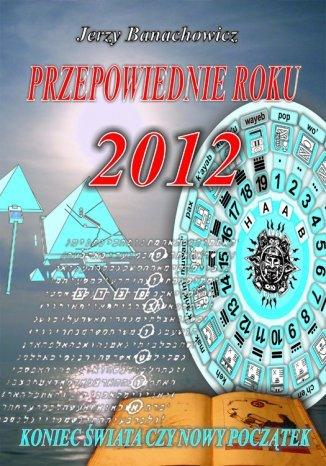 Okładka książki/ebooka Przepowiednie roku 2012