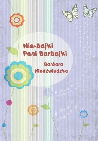Okładka książki Nie-bajki pani Barbajki