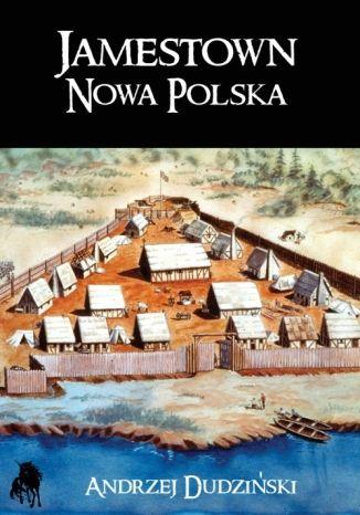 Okładka książki Jamestown Nowa Polska