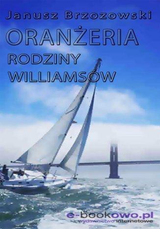 Okładka książki Oranżeria rodziny Williamsów