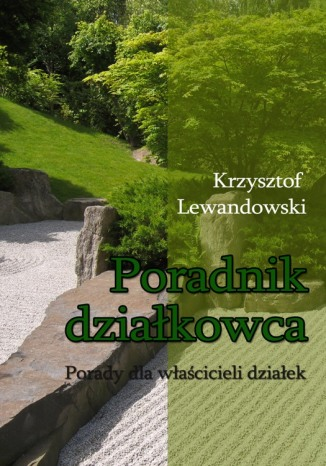 Okładka książki Poradnik działkowca Porady dla właścicieli działek