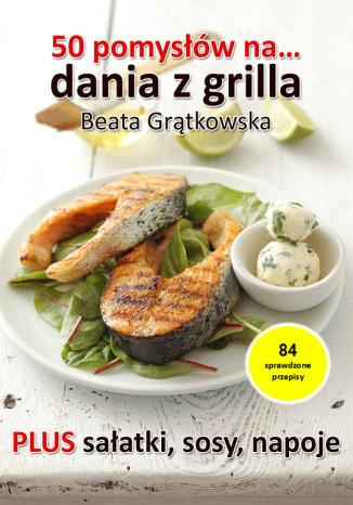 Okładka książki 50 pomysłów na dania z grilla