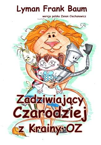Okładka książki Zadziwiający Czarodziej z Krainy Oz