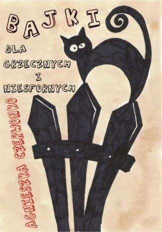 Okładka książki/ebooka Bajki dla grzecznych i niesfornych