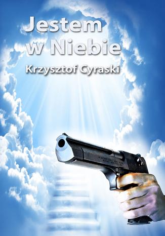 Okładka książki Jestem w Niebie