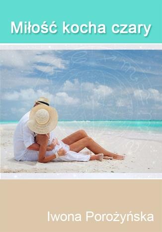 Okładka książki/ebooka Miłość kocha czary