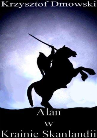 Okładka książki/ebooka Alan w Krainie Skanlandii