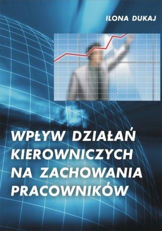 Okładka książki Wpływ działań kierowniczych na zachowania pracowników