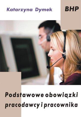 Okładka książki/ebooka Podstawowe obowiązki pracodawcy i pracownika