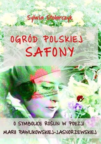 Okładka książki Ogród polskiej Safony
