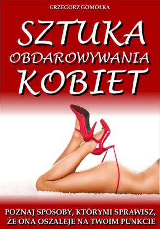 Okładka książki Sztuka Obdarowywania Kobiet