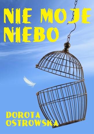Okładka książki/ebooka Nie moje niebo