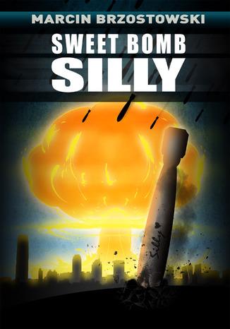 Okładka książki Sweet bomb Silly