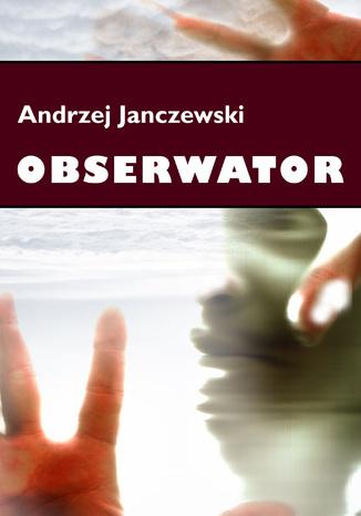Okładka książki/ebooka Obserwator