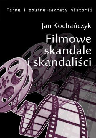 Okładka książki/ebooka Filmowe skandale i skandaliści